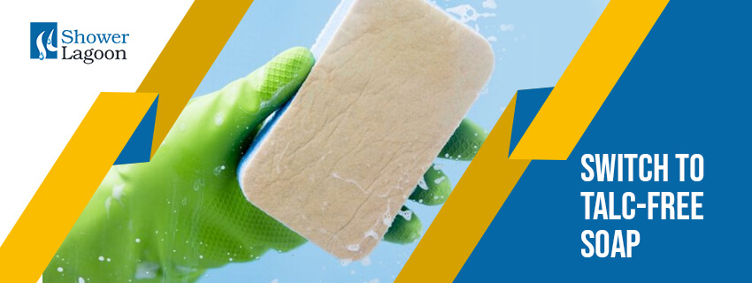 Switch to Talc-Free Soap