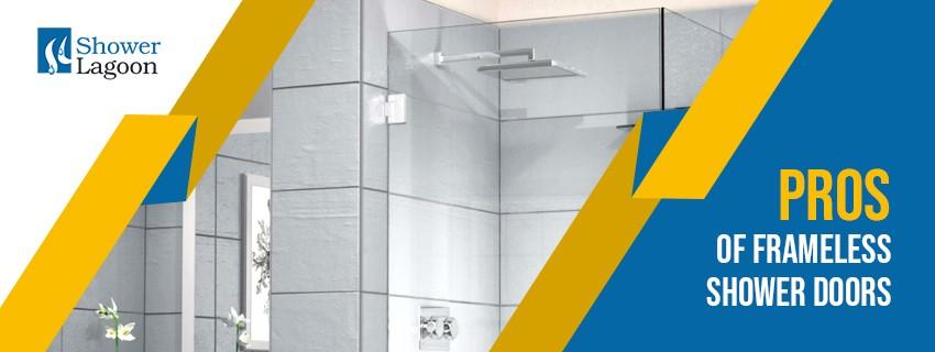 Pros of Frameless Shower Doors